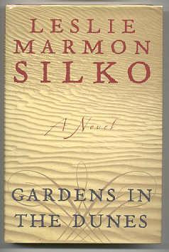 GARDENS IN THE DUNES: Silko, Leslie Marmon