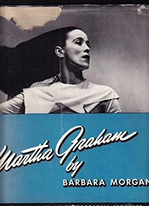 MARTHA GRAHAM. SIXTEEN DANCES IN PHOTOGRAPHS: Morgan, Barbara