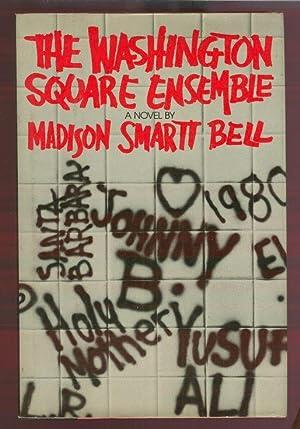 THE WASHINGTON SQUARE ENSEMBLE: Bell, Madison Smartt