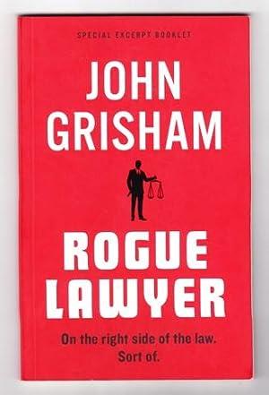 ROGUE LAWYER: Grisham, John