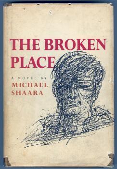 THE BROKEN PLACE: Shaara, Michael