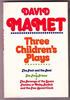 THREE CHILDREN'S PLAYS.: Mamet, David