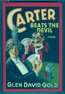 CARTER BEATS THE DEVIL: Gold, Glen David