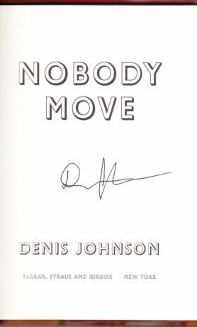 NOBODY MOVE: Johnson, Denis