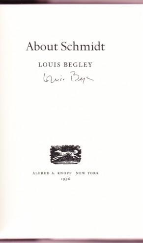 ABOUT SCHMIDT: Begley, Louis