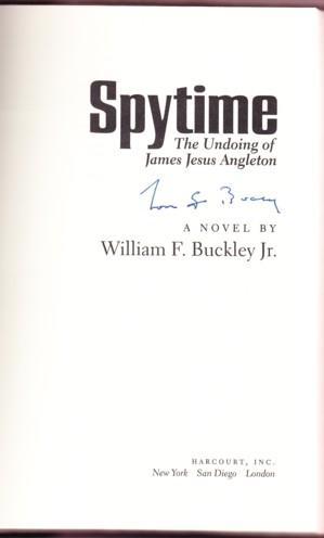 SPYTIME. THE UNDOING OF JAMES JESUS ANGLETON: Buckley, William F