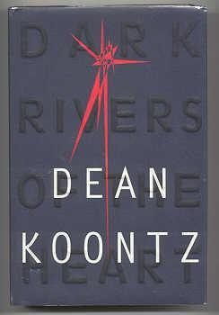 DARK RIVERS OF THE HEART: Koontz, Dean
