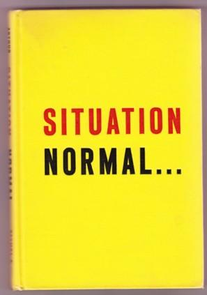 SITUATION NORMAL: Miller, Arthur