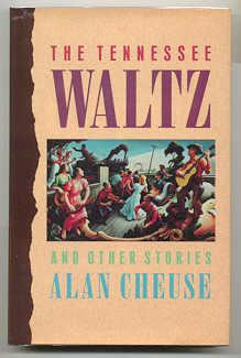 THE TENNESSEE WALTZ: Cheuse, Alan