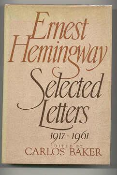 SELECTED LETTERS 1917-1961.: Hemingway, Ernest