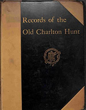 Records of the Old Charlton Hunt: The Earl of