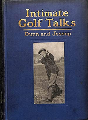 Intimate Golf Talks . With 82 illustrations: Elon Jessup, John
