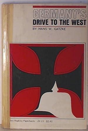 Germany's drive to the West(Drang nach Westen): Gatzke, Hans Wilhelm