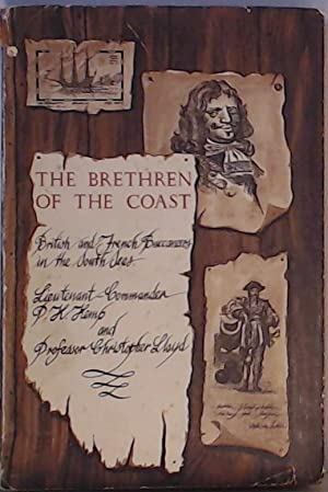 The Bretheren Of The Coast. The British And French Buccaneers In The South Seas: Kemp, P.K. ; Lloyd...