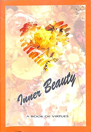 INNER BEAUTY: A BOOK OF VIRTUES.: Church, Anthea.