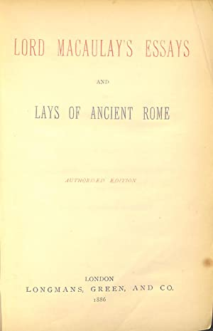 Lord Macaulay's Essays and Lays of Ancient: Macaulay, Lord