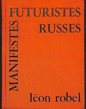 Manifestes futuristes russes, choisis, traduits, commentà s: Là on Robel