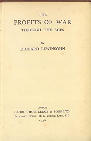 The profits of war through the ages: Lewinsohn, Richard (1894-