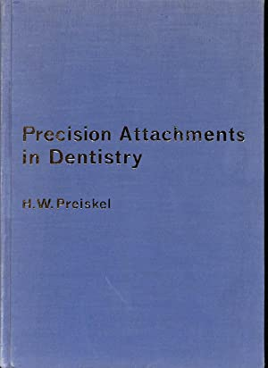 Precision Attachments in Dentistry: Introductory Manual: Preiskel, H.W.