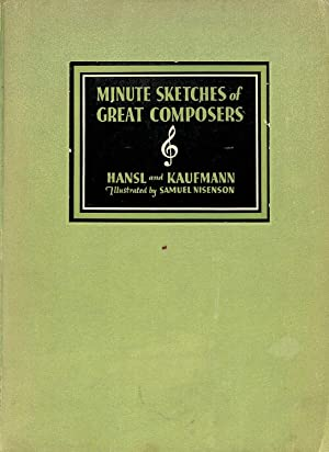 Minute Sketches of Great Composers . With: Samuel Nisenson, Helen