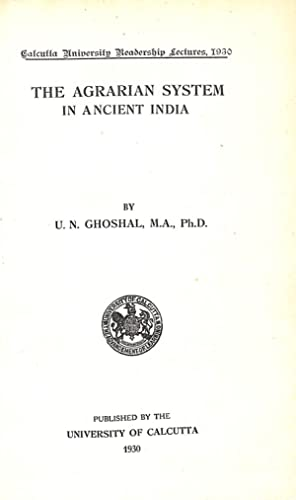 The Agrarian System In Ancient India: Ghoshal, U N