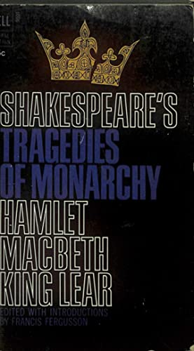 Tragedies of Monarchy Hamlet Macbeth King Lear: Shakespeare, William (Charles