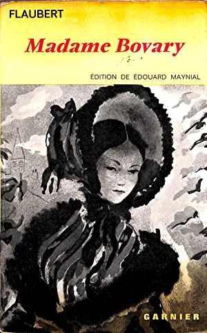 Gustave Flaubert. Madame Bovary : Moeurs de: Maynial, Edouard, Flaubert,