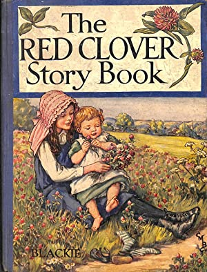 The Red Clover Story Book: Pope, Jessie; Cole,