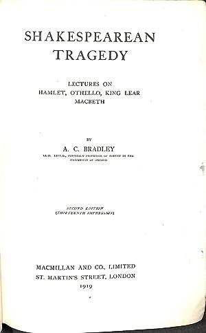 Shakespearean Tragedy, Lectures on Hamlet, Othello, King: Bradley, A.C.