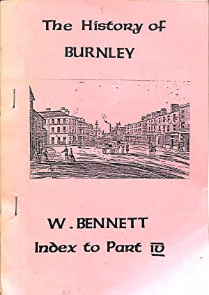 The History of Burnley Index to Part: W. Bennet