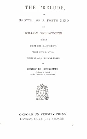 THE PRELUDE OR THE GROWTH OF A: Selincourt, Ernest De.