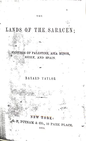 The Lands Of The Saracen, Pictures Of: Bayard Taylor