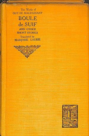 Boule De Suif and Other Short Stories: Maupassant, Guy de