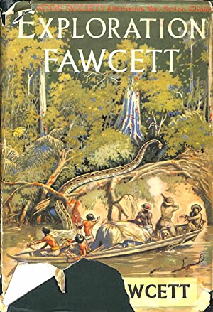 Exploration Fawcwtt Arrnaged from His Manuscripts, Letters,: Fawcett, Lt. -