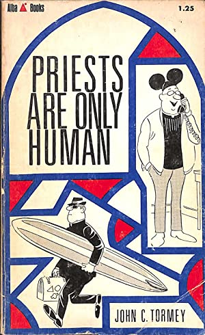 Priests are only human: Tormey, John C