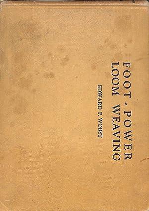 Foot-Power Loom Weaving: Edward F. Worst