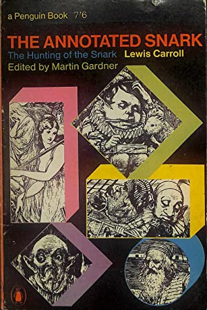 The Annotated Snark. The full text of: Lewis Carroll