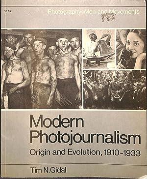 PHOTOGRAPHY: MEN AND MOVEMENTS: MODERN PHOTOJOURNALISM: ORIGIN: Gidal, Tim N.