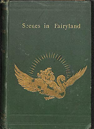 Scenes in Fairyland or Miss Mary's Visits: Atkinson, J. C