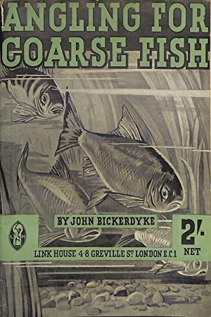 "ANGLING FOR COARSE FISH: A PRACTICAL WORK: Bickerdyke (John). ""John"