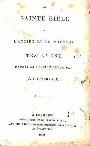 La Sainte Bible Ou L'ancien et Le: Ostervald, J.F