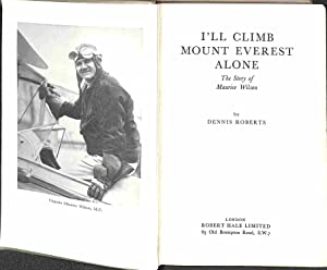 I'll climb Mount Everest alone: The story: Roberts, Dennis