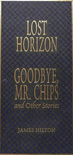Lost Horizon, Goodbye Mr. Chips And Other: James Hilton