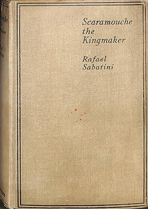 Scaramouche The Kingmaker: Rafael SABATINI