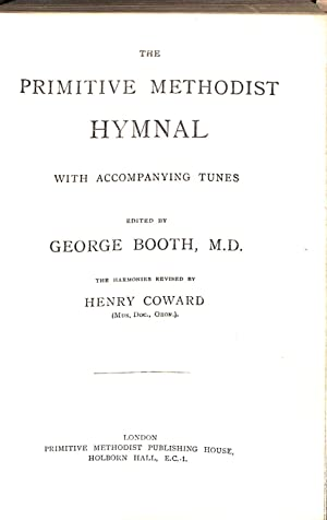 The Primitive Methodist Hymnal with accompanying Tunes.: Booth, George