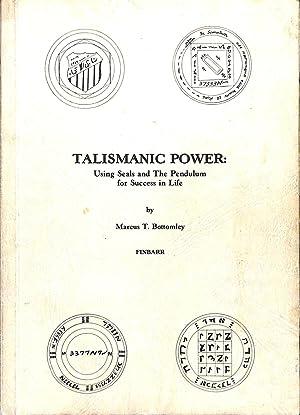 Talismanic power: Marcus T. Bottomley
