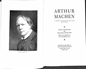 Arthur Machen: A short account of his: Reynolds, Aidan