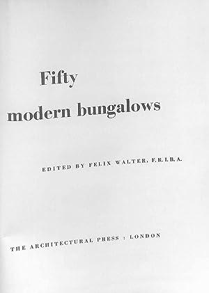 Fifty Modern Bungalows, etc: Felix Walter