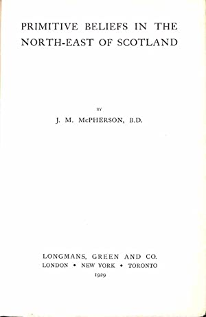 Primitive Beliefs in the North-East of Scotland: McPherson, J. M.