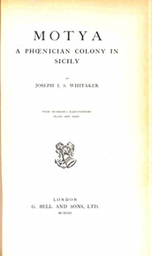 Motya : A Phoenician colony in Sicily.: WHITAKER, JOSEPH I.